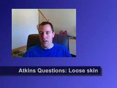 Atkins Diet Questions:  Loose Skin