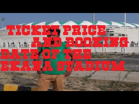 Ticket price and booking date of ekana international cricket stadium