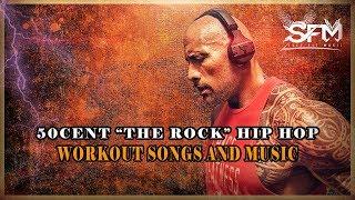 50 Cent - The Rock - Best Gym Hip Hop Workout Songs 2018 - Svet Fit Music