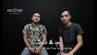 James Smith - Tell Me That You Love Me ( Cover ) Teguh Assagaf live session
