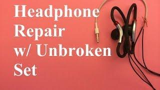 Headphone Repair using Unbroken Headphone Set