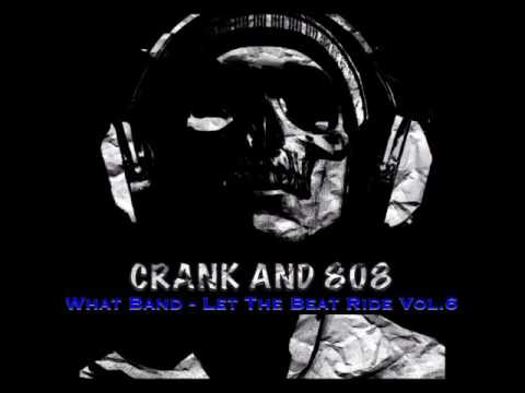 What Band - Let The Beat Ride Vol.6  #ClassicCrank