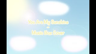 You Are My Sunshine (Redone Music Box Cover)