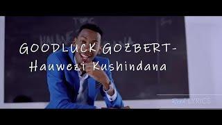 Goodluck Gozbert -  Hauwezi Kushindana (Lyrics)