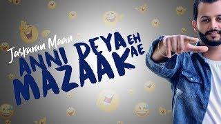 Gambar cover Anni Deya Eh Mazaak Ae | ( Full Song) | Jaskaran Maan | New Punjabi Songs 2019
