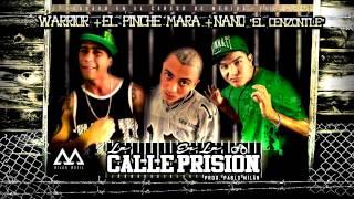 La Calle En La Prisión El Pinche Mara & Warrior Feat Nano el Cenzontle