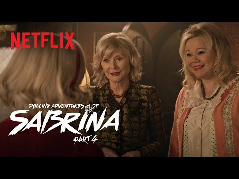 Chilling Adventures of Sabrina Pt 4   Exclusive Clip: Sabrina Meets her New Aunties   Netflix