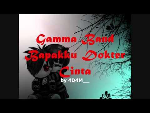 GAMMA BAND - Bapakku Dokter Cinta ★ LIRIK ★