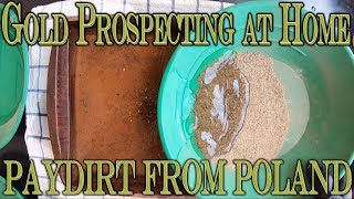 Gold Prospecting At Home #20 - Paydirt From Poland