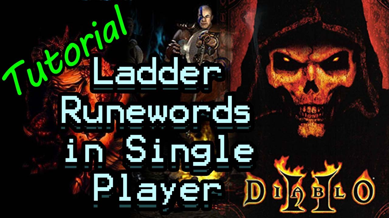 Tutorial: How to get Ladder Only Runewords in Single Player Diablo 2