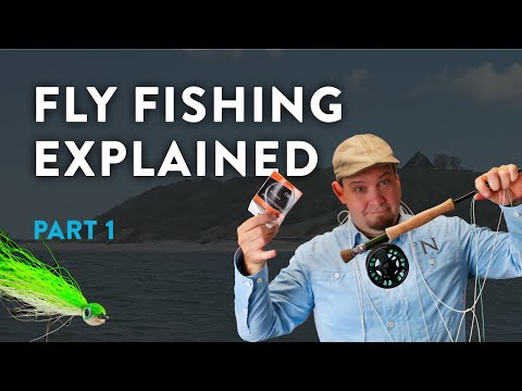 Fly Fishing Explained: Part 1 - Rod, Reel, Lines, Leader And Knots