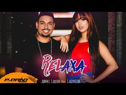 Israel Lucero E Luiza Luh  - Relaxa ( Clipe Oficial)