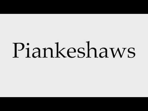 How to Pronounce Piankeshaws