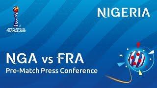 NGA v. FRA - Nigeria - Pre-Match Press Conference