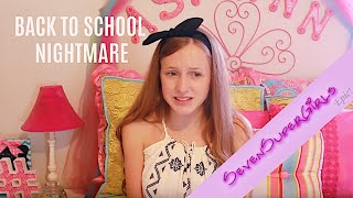SevenSuperGirls- Back To School Nightmare!