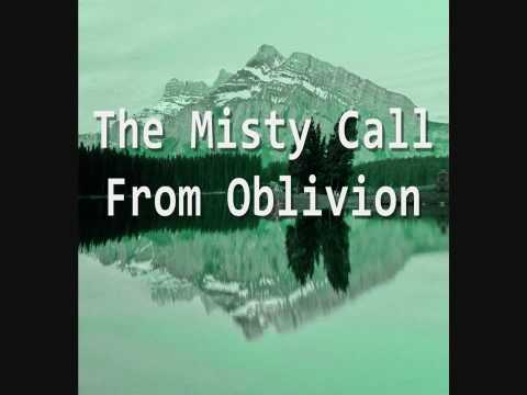 Benevolent Demise-The Misty Call From Oblivion (original song by me)