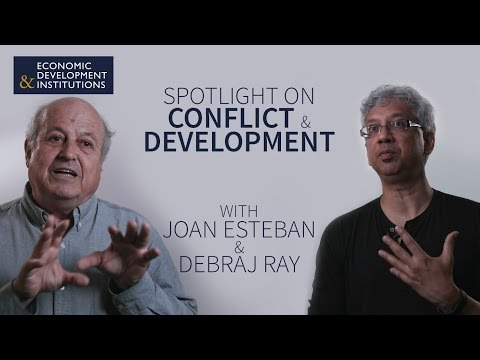 Spotlight on Conflict and Development with Debraj Ray and Joan Esteban