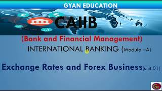 Exchange Rates and Forex Business   CAIIB   BFM   Mod-  A   Unit-01