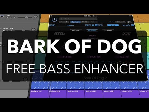 Bark of Dog BASS ENHANCER | FREE PLUG-IN WEEKLY