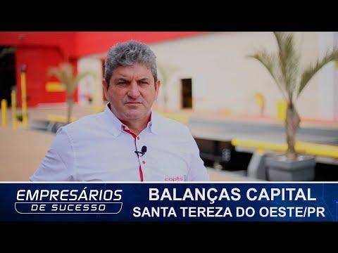 BALANÇAS CAPITAL, SANTA TEREZA DO OESTE/PR, EMPRESÁRIOS DE SUCESSO TV