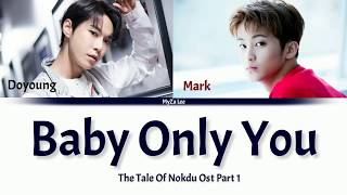 [Sub Indo] NCT U - Baby Only You (The Tale Of Nokdu Ost Part 1) Color Coded Lyrics