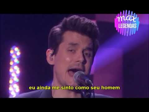 John Mayer - Still Feel Like Your Man (Legendado) (Tradução)