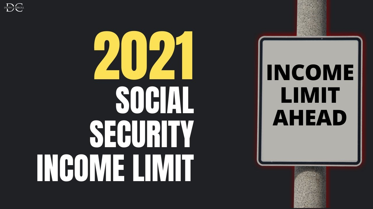 2021 Social Security Earnings Limit