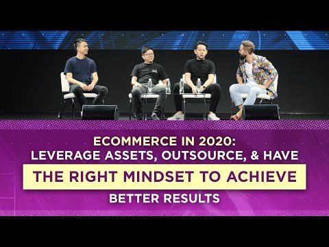 Ecommerce in 2020: Leverage Assets, Outsource, & Have the Right Mindset to Achieve Better Results
