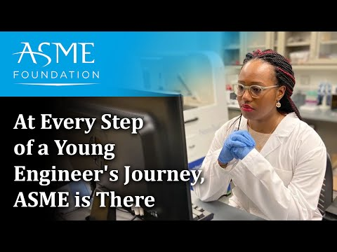 At Every Step Of A Young Engineer's Journey, ASME Is There