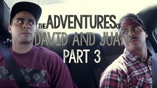 The Adventures of David and Juan part 3 - David Lopez