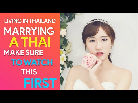 Marrying A Thai Woman Watch This First!