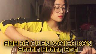 [ Guitar Cover ] Anh Đã Quen Với Cô Đơn - Soobin Hoàng Sơn   KaL