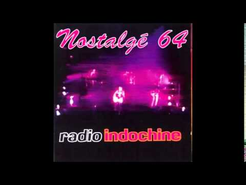 Nostalgé 64 - Radio Indochine - Tes Yeux Noirs ( Live )