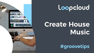 How to Create a House Groove Completely in Loopcloud 5 |