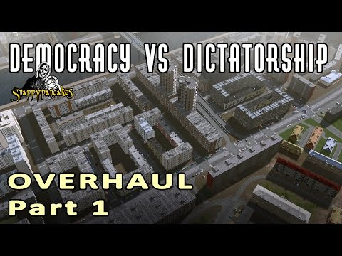 Democracy vs Dictatorship OVERHAUL Part 1- Cities Skylines let's build