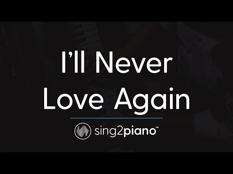 I'll Never Love Again (Piano Karaoke Instrumental) Lady Gaga