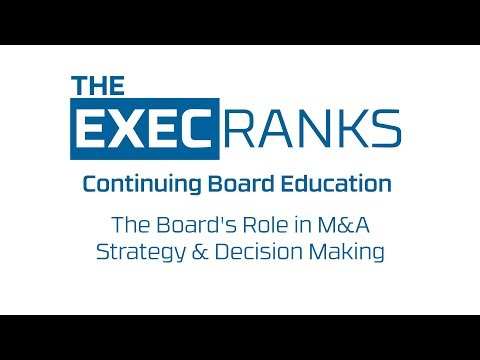 The ExecRanks Continuing Board Education: The Board's Role in M&A Strategy & Decision Making