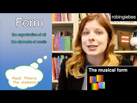The musical form (Music Elements, Part 6)
