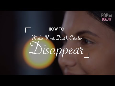 How To Make Your Dark Circles Disappear -...