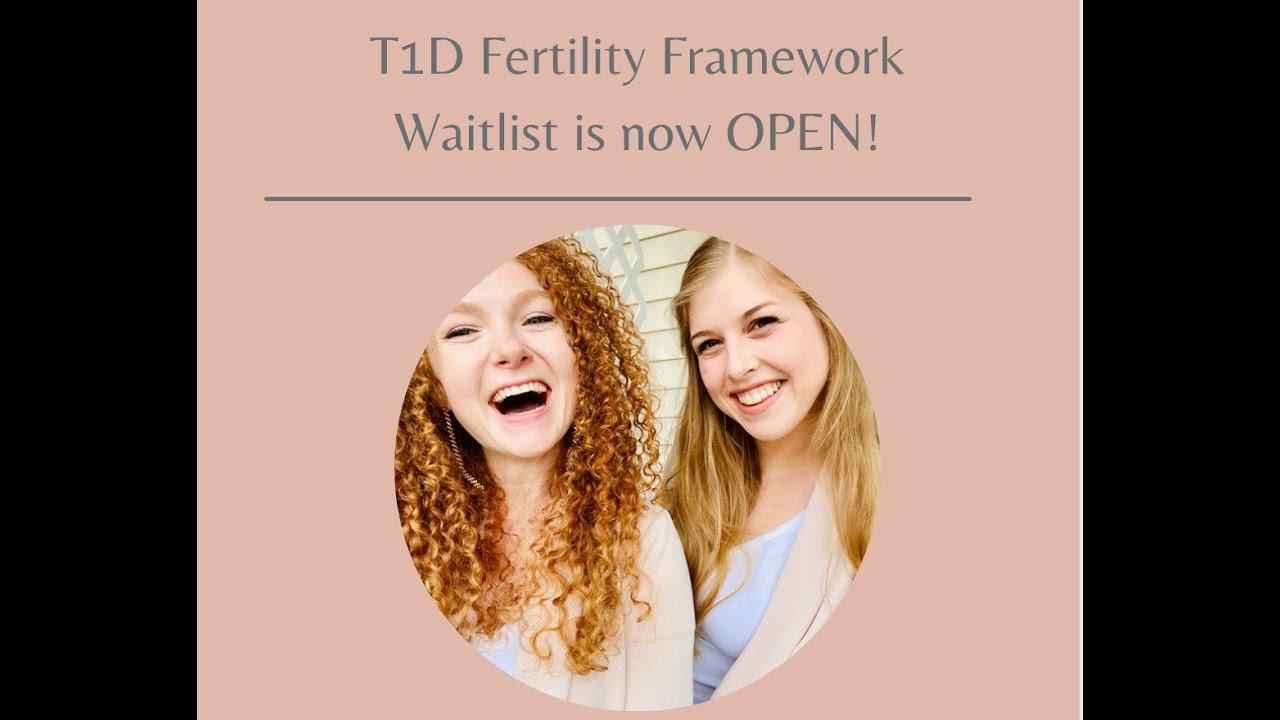 T1D Fertility Framework is Now open!