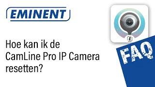 Hoe reset ik mijn CamLine Pro IP camera?