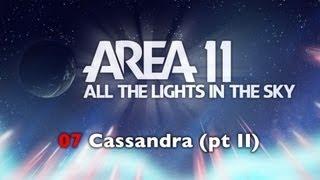 Repeat youtube video Area 11 - Cassandra (pt II)
