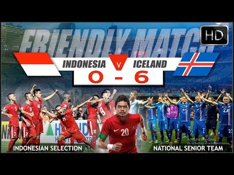 FULL HD!! INDONESIA SELECTION VS ISLANDIA (0 - 6) | FRIENDLY MATCH 11/1/2018