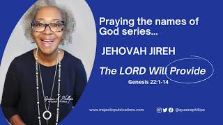 Praying the Names oḟ God series- Jehovah Jireh