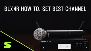 Shure BLX4R How To: Set the Best Channel