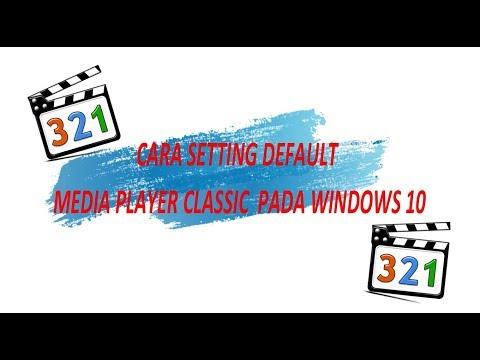 Cara Setting Default Media Player Classic Pada Windows 10