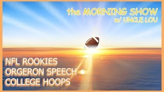 LIVE - the MORNING SHOW w/ UNCLE LOU EP 11 - COLLEGE HOOPS, ORGERON, NFL ROOKIES
