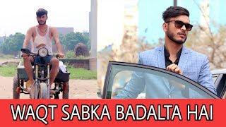 Waqt Sabka Badalta Hai | Part-5 | Time Changes | Qismat | TeamAnurag