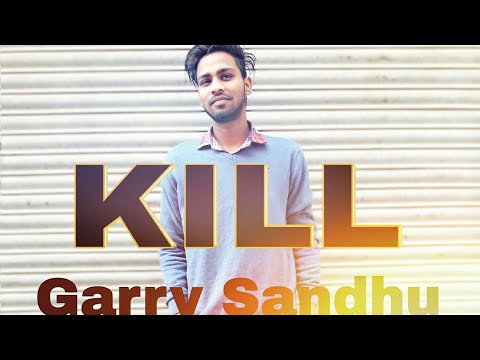 KILL || GARRY SANDHU || DANCE COVER ||...