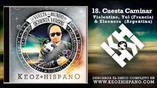 18  Cuesta Caminar   Keoz Hispano Ft Violentino,Yul (Francia) & Eleonora (Argentina)  